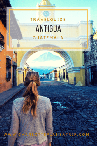All you need to know about Antigua in Guatemala