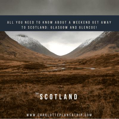 Weekend to Scotland: Glencoe and Glasgow