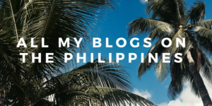 All my blogs on the Philippines