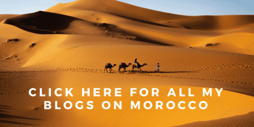 Click here for all my blogs on Morocco