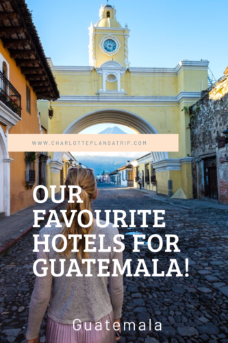 My favorite hotels in Guatemala: In places like Antigua, Flores, Tikal, Semuc Champey and Lake Atitlan