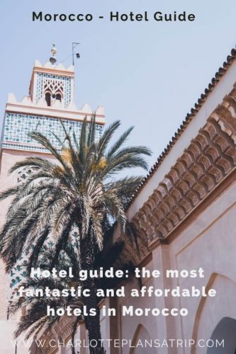 Hotel guide Morocco: the most fantastic, budget and luxe hotels in Morocco