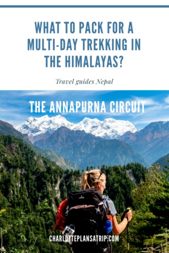 What to pack for a multi-day trekking in the Himalayas - The Annapurna Circuit packing list