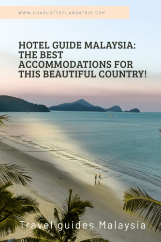 Hotel guide Malaysia: the best accommodation for budget travelers, backpackers, and more luxe lodges.