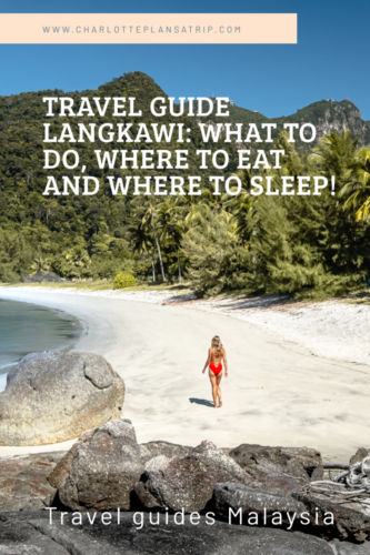 Travel Guide Langkawi: where to eat, where to sleep and what kind of activities to do on this island in the west of Malaysia?