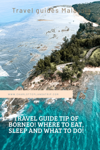 Tip of Borneo travel guide! Where to eat, where to sleep and what to do in Tip of Borneo!