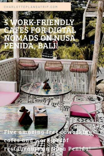 5 work-friend cafes for digital nomads on Nusa Penida in Bali; travel guide cowering, work-proof