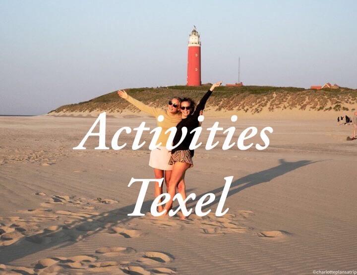 Reisgids eiland Texel: de 10 leukste activiteiten en bezienswaardigheden!