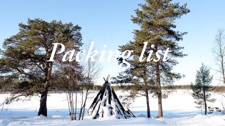What to pack for Lapland? Our packing list for Lapland in Finland!