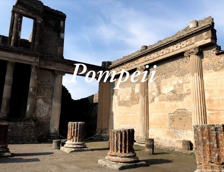 Pompeii travel guide: All you need to know about Pompeii in Italy!