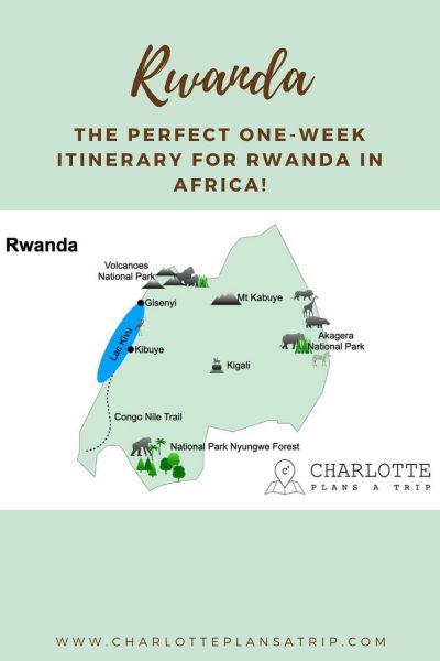 The perfect itinerary for Rwanda in one week for backpacking