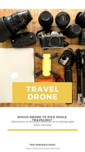 Drone photography which drone to pick for backpacking and travel photography