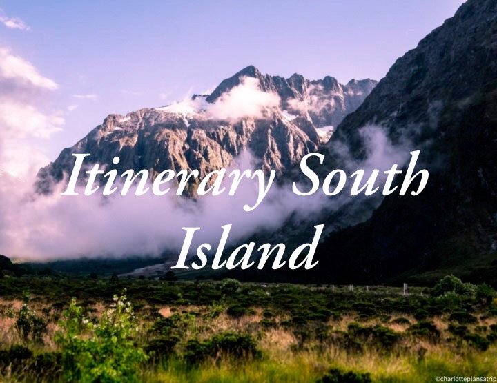 The ultimate three-week itinerary for the South Island of New Zealand!