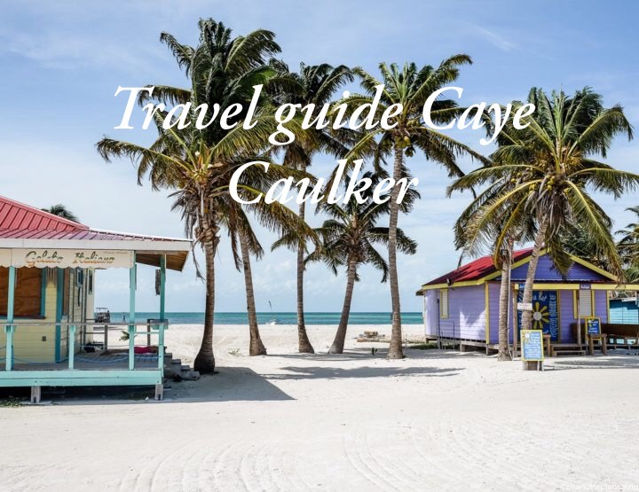 Caye Caulker in Belize: travel guide and fun things to do on the island Caye Caulker!