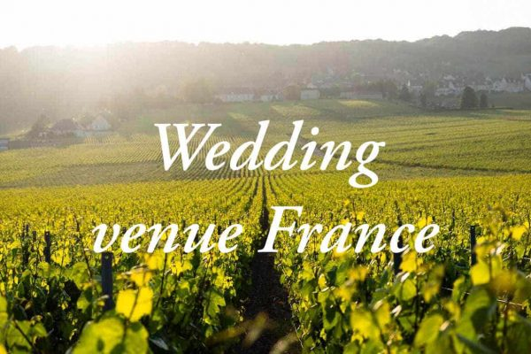 Getting married in France: How to find the perfect wedding venue in the champagne region?