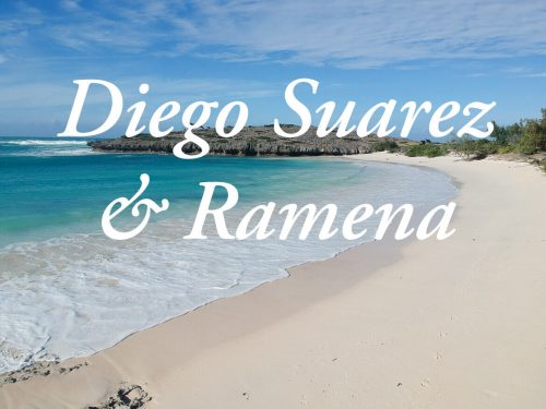 All you need to know about Diego Suarez (Antsiranana) and Ramena in Madagascar!