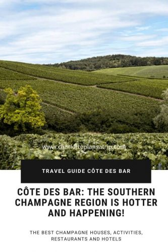 Côtes des Bar the Southern Champagne region is hot. Read all about Bar sur Aube Bar sur Seine and Aube en Champagne in this travel guide
